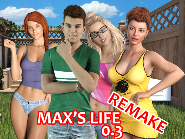 Max's Life Remake