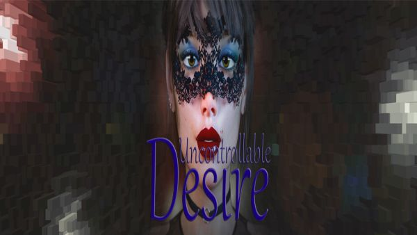 Uncontrollable Desire